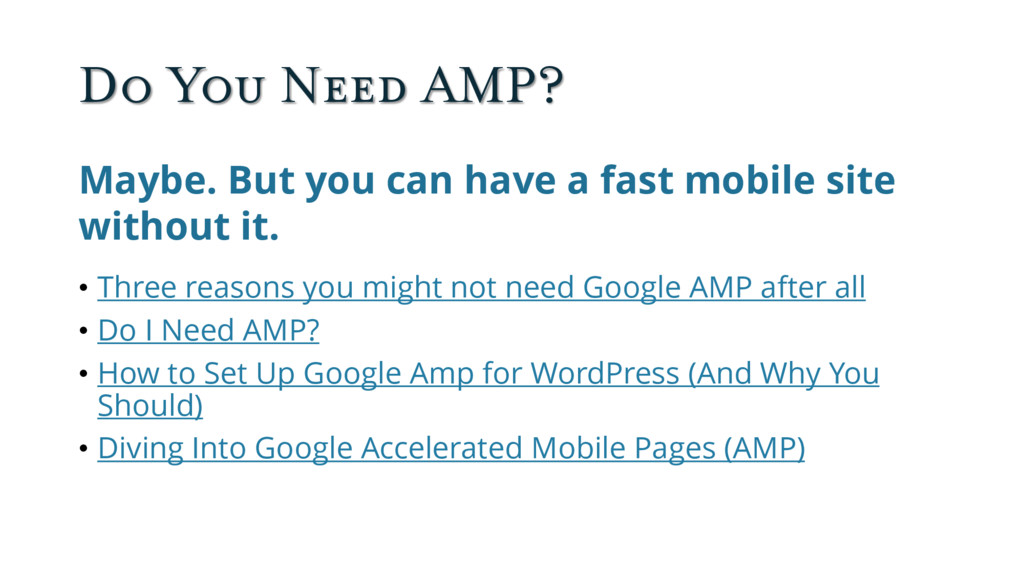 Do You Need AMP? Maybe. But you can have a fast...
