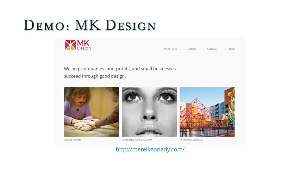 Demo: MK Design http://merelkennedy.com/