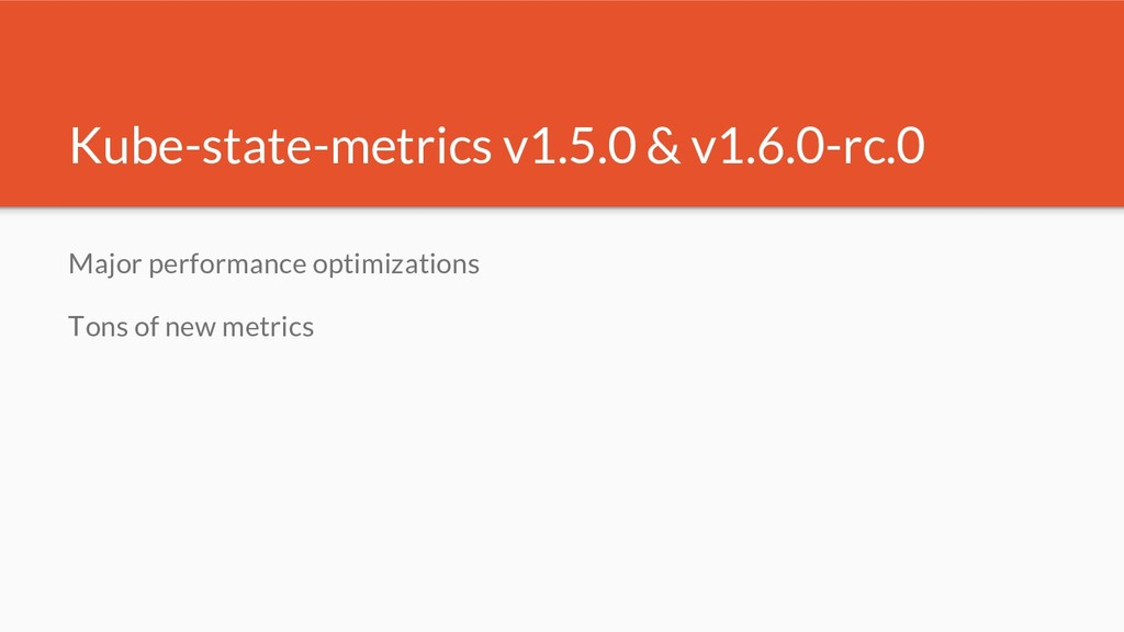 Kube-state-metrics v1.5.0 & v1.6.0-rc.0 Major p...