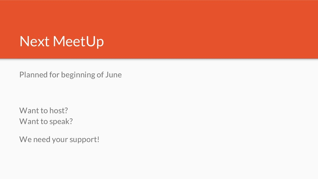 Next MeetUp Planned for beginning of June Want ...