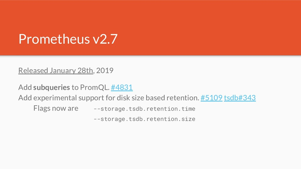Prometheus v2.7 Released January 28th, 2019 Add...