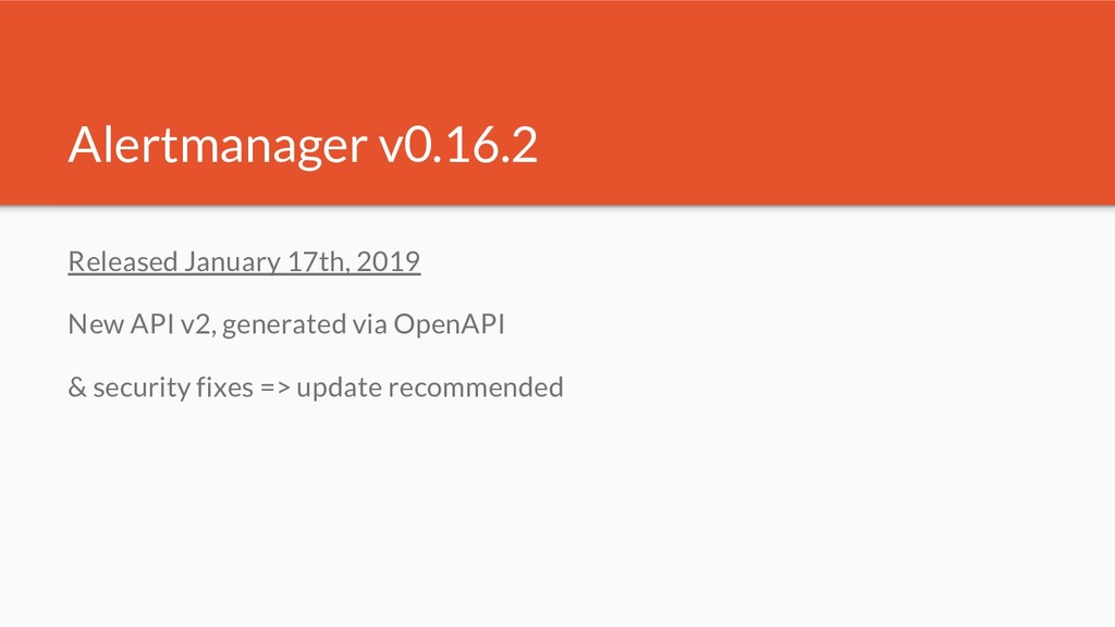 Alertmanager v0.16.2 Released January 17th, 201...