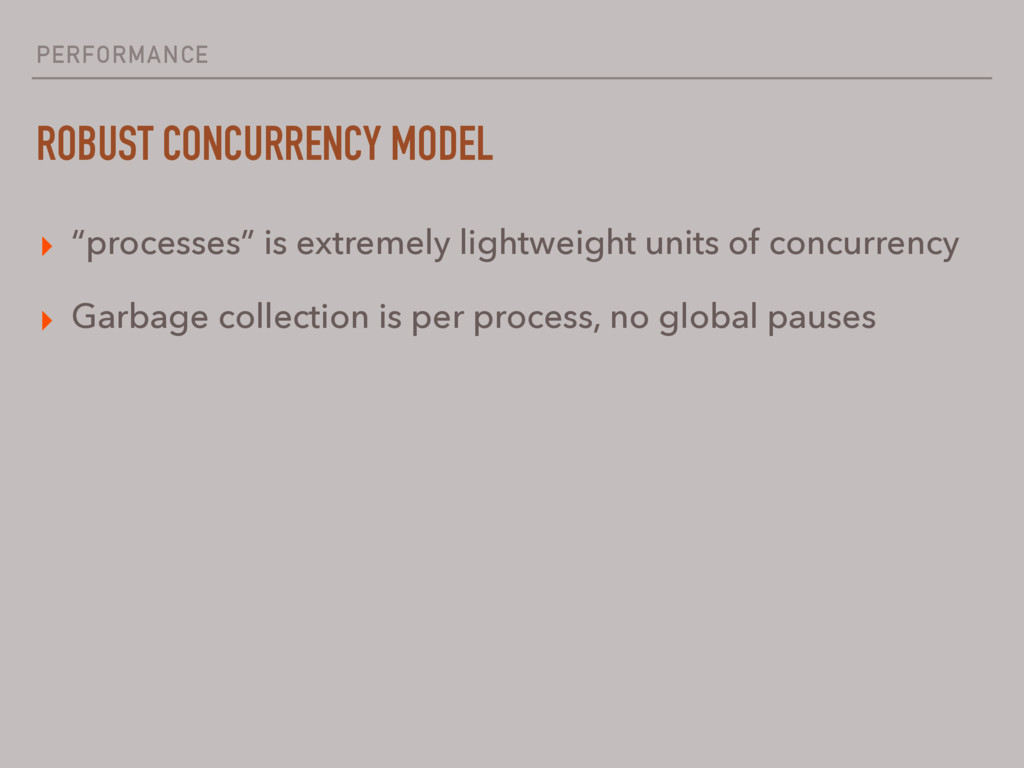 """PERFORMANCE ROBUST CONCURRENCY MODEL ▸ """"process..."""