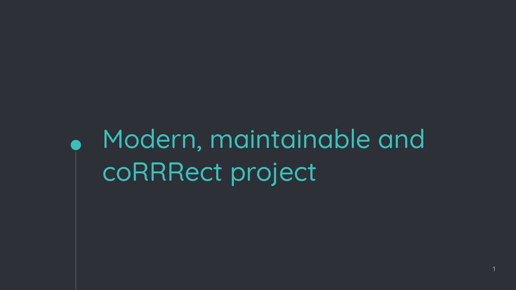 Modern, maintainable and coRRRect project 1