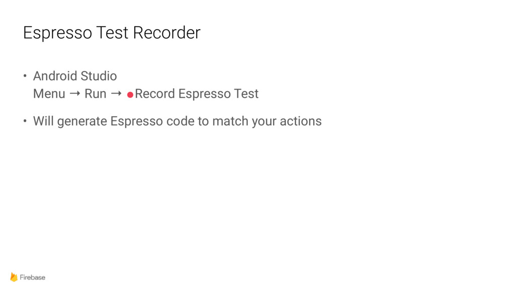 Espresso Test Recorder • Android Studio