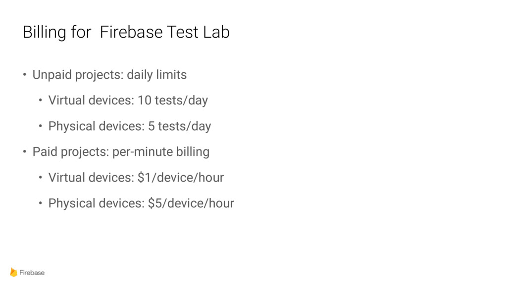 Billing for Firebase Test Lab • Unpaid projects...