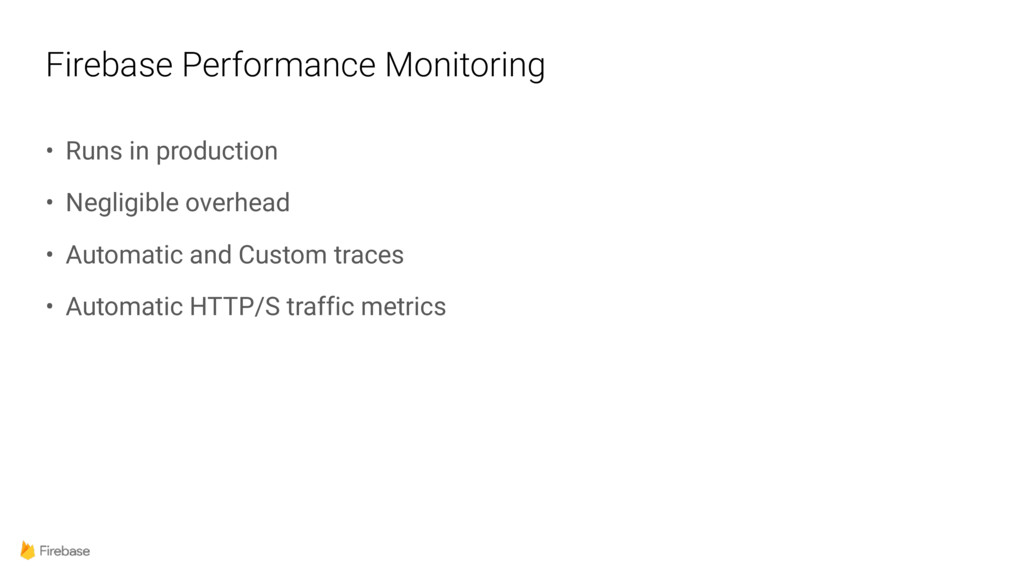 Firebase Performance Monitoring • Runs in produ...