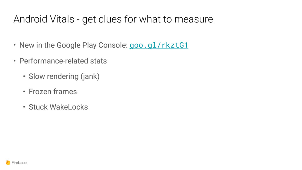Android Vitals - get clues for what to measure ...