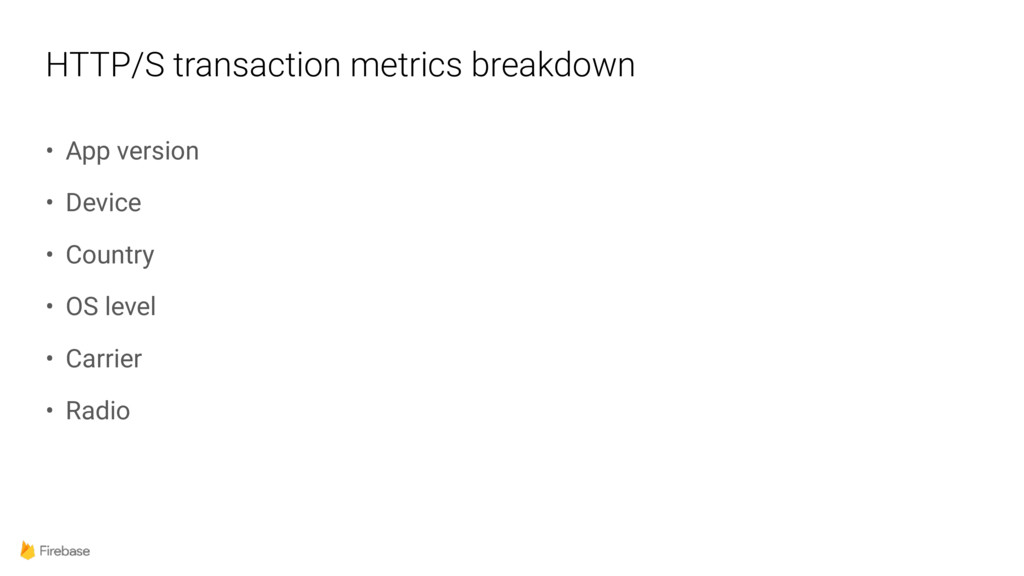 HTTP/S transaction metrics breakdown • App vers...