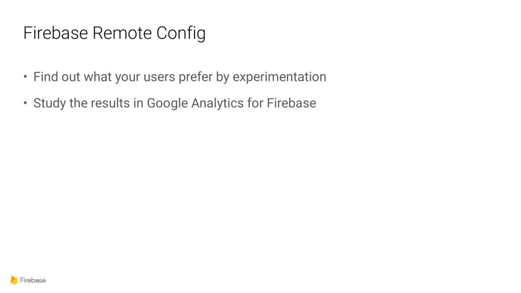 Firebase Remote Config • Find out what your use...