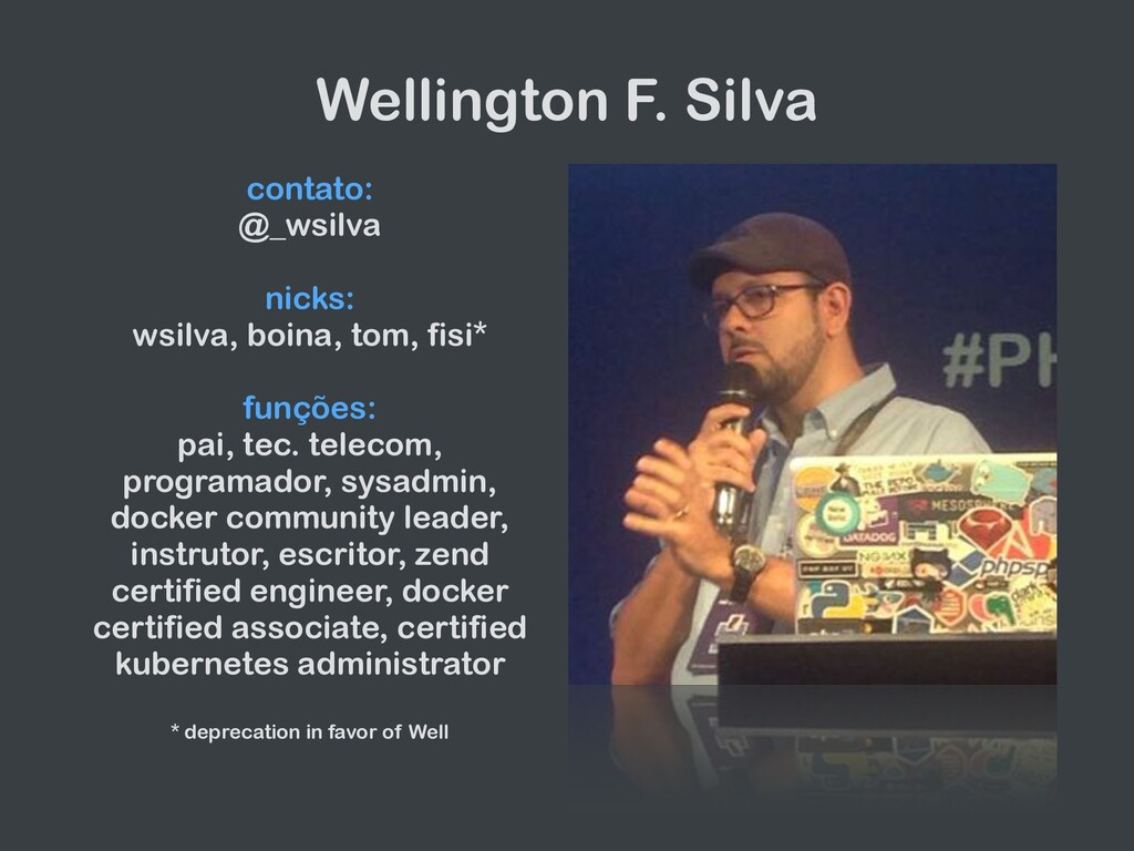Wellington F. Silva contato:   @_wsilva   nicks...