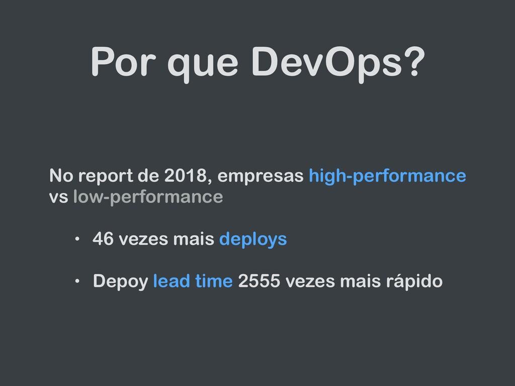 Por que DevOps? No report de 2018, empresas hig...