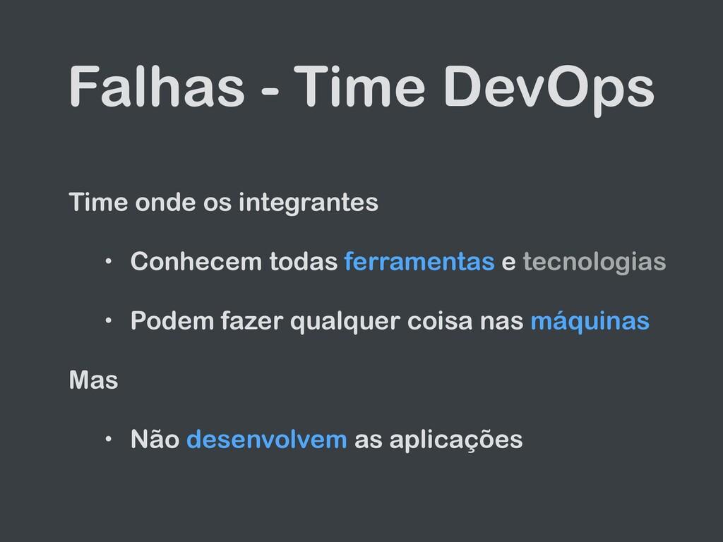Falhas - Time DevOps Time onde os integrantes  ...