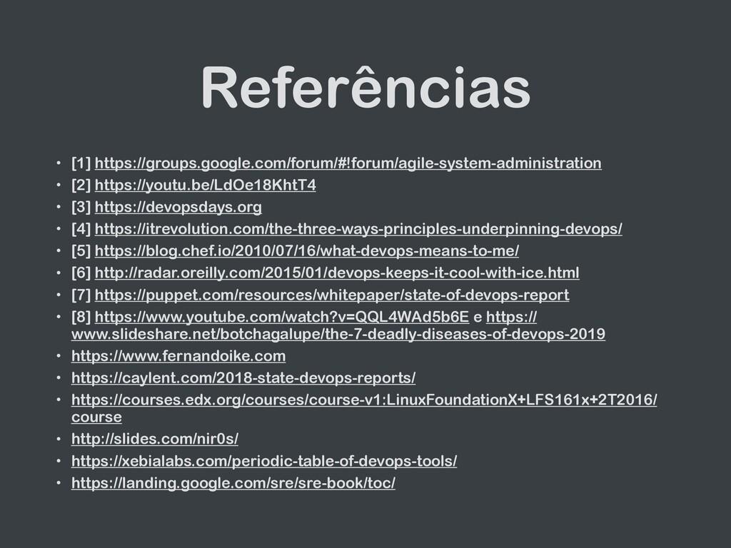 Referências • [1] https://groups.google.com/for...
