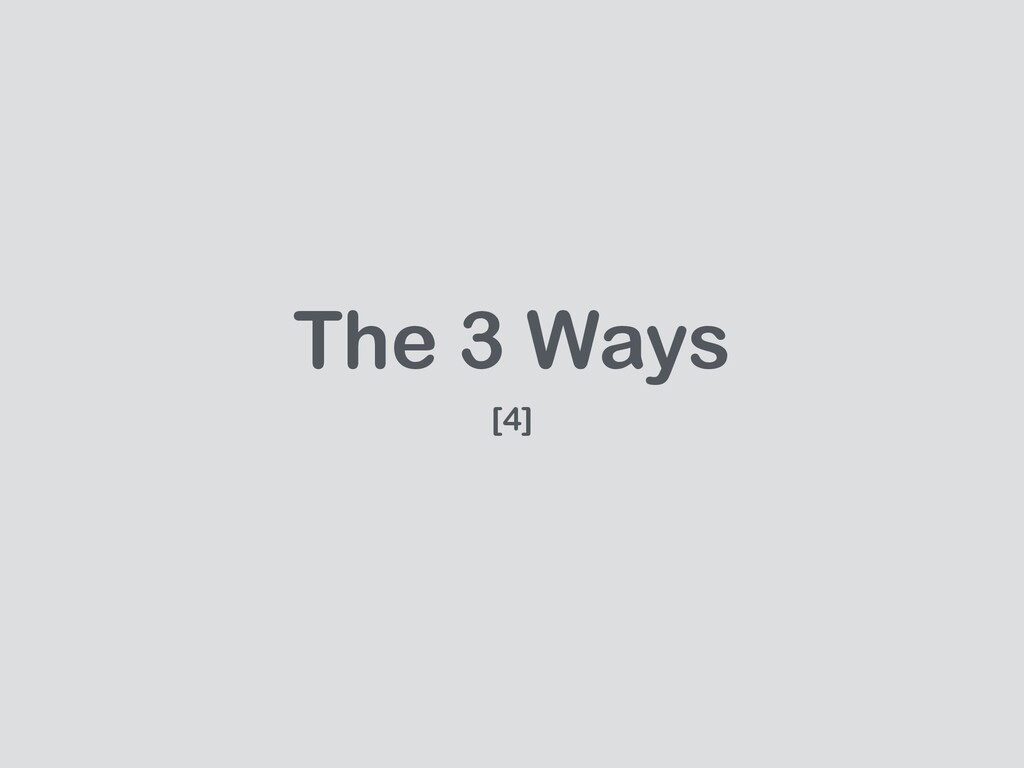 The 3 Ways [4]