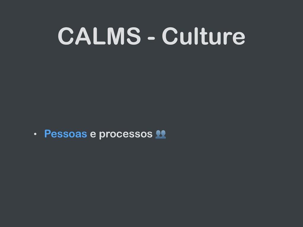 CALMS - Culture • Pessoas e processos 👥