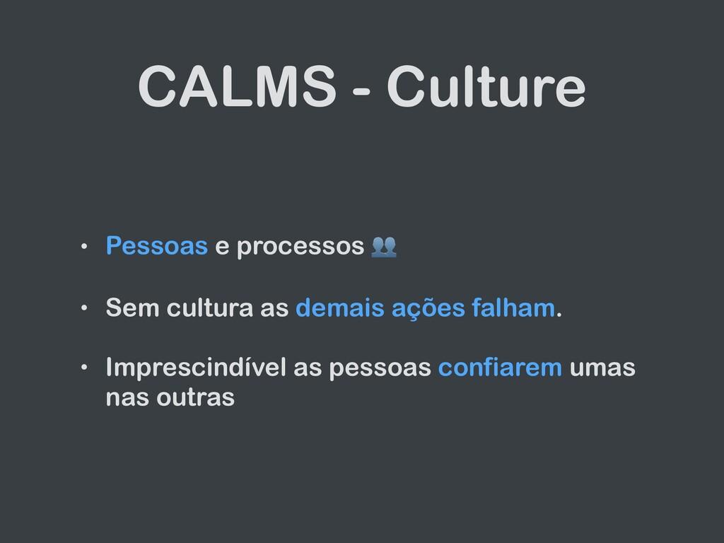 CALMS - Culture • Pessoas e processos 👥   • Sem...