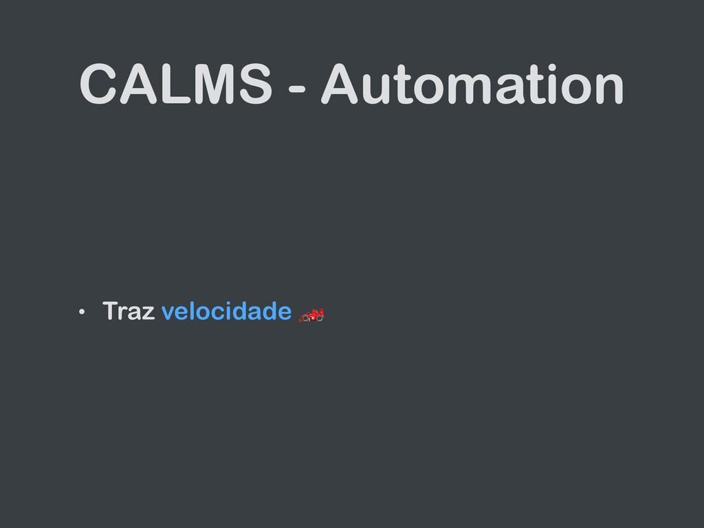 CALMS - Automation • Traz velocidade 🏎
