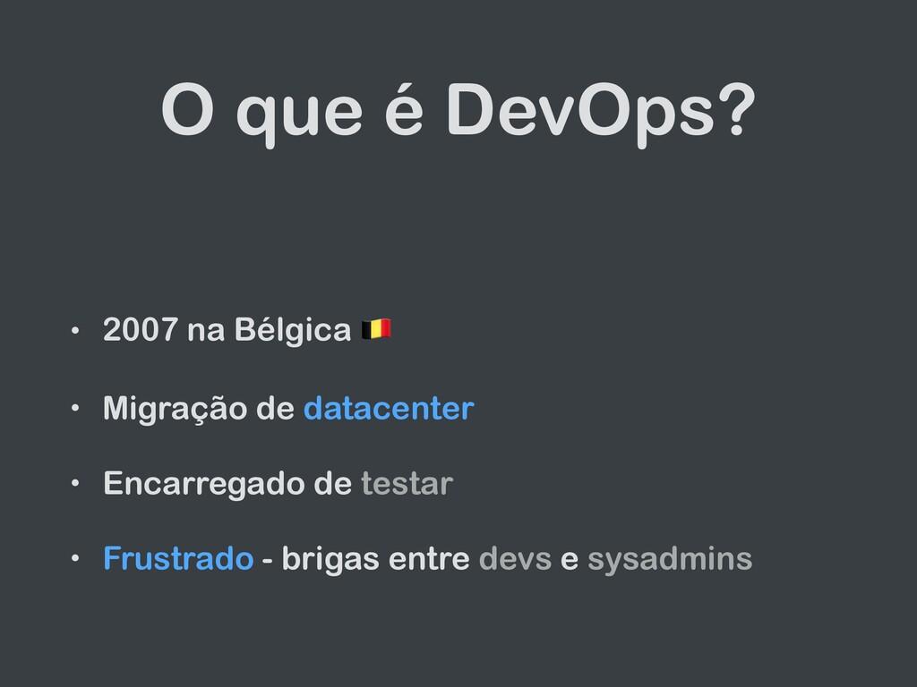 O que é DevOps? • 2007 na Bélgica 🇧🇪   • Migraç...
