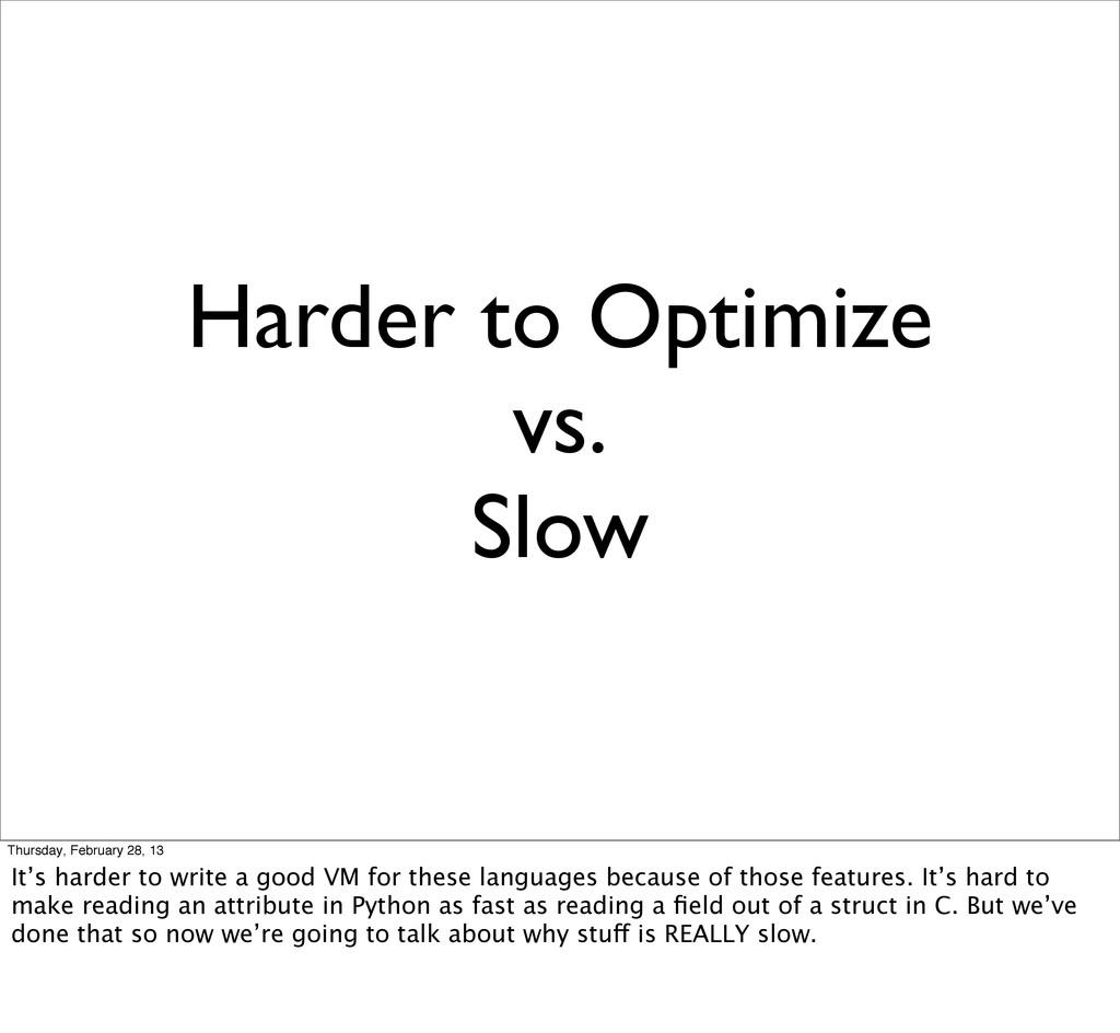 Harder to Optimize vs. Slow Thursday, February ...