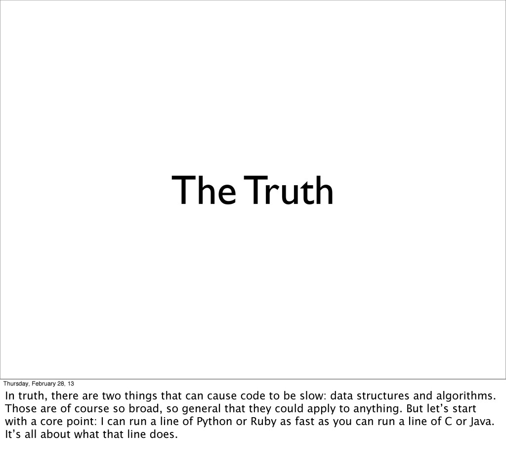 The Truth Thursday, February 28, 13 In truth, t...