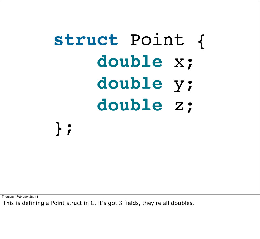 struct Point { double x; double y; double z; };...