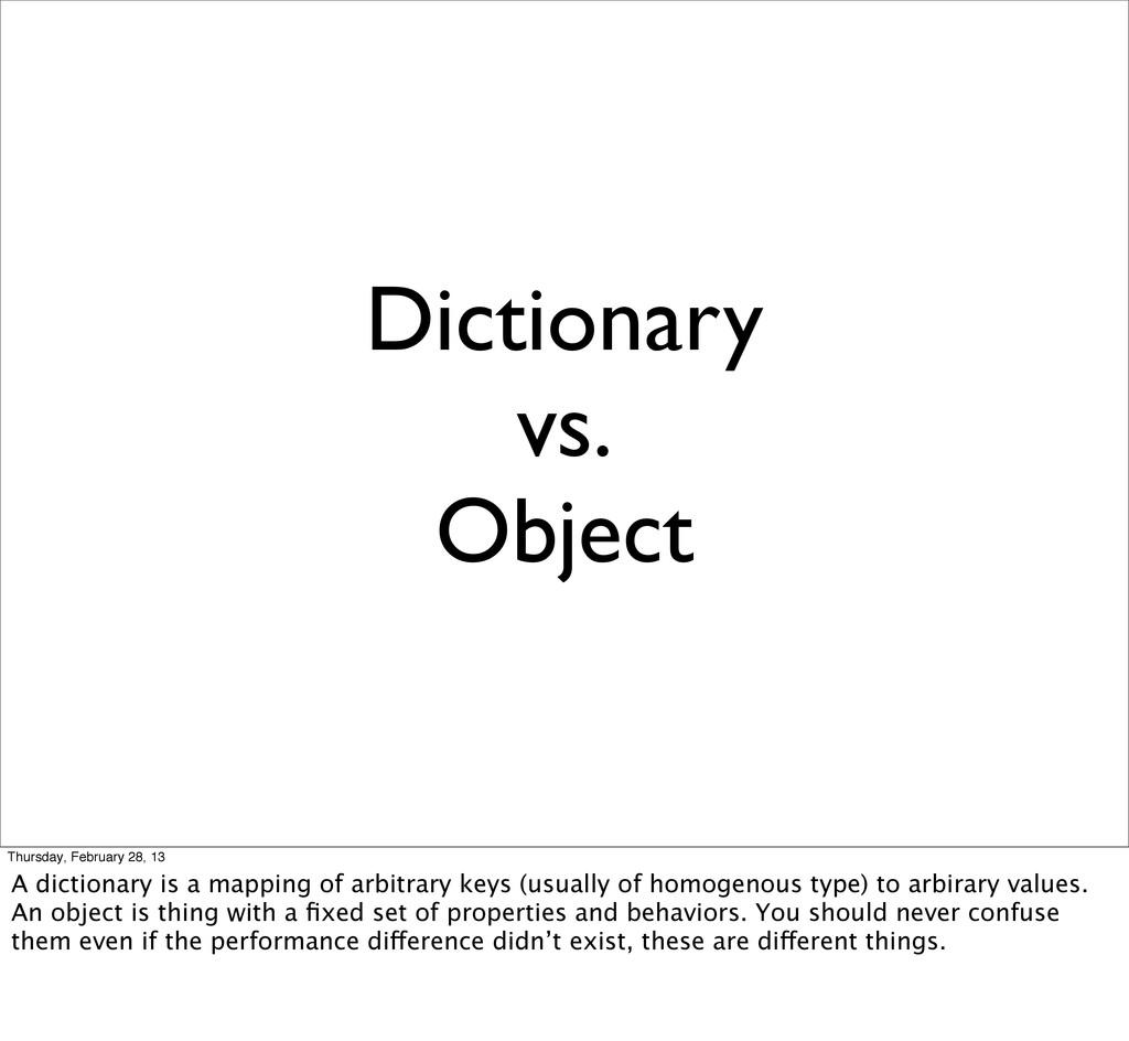 Dictionary vs. Object Thursday, February 28, 13...