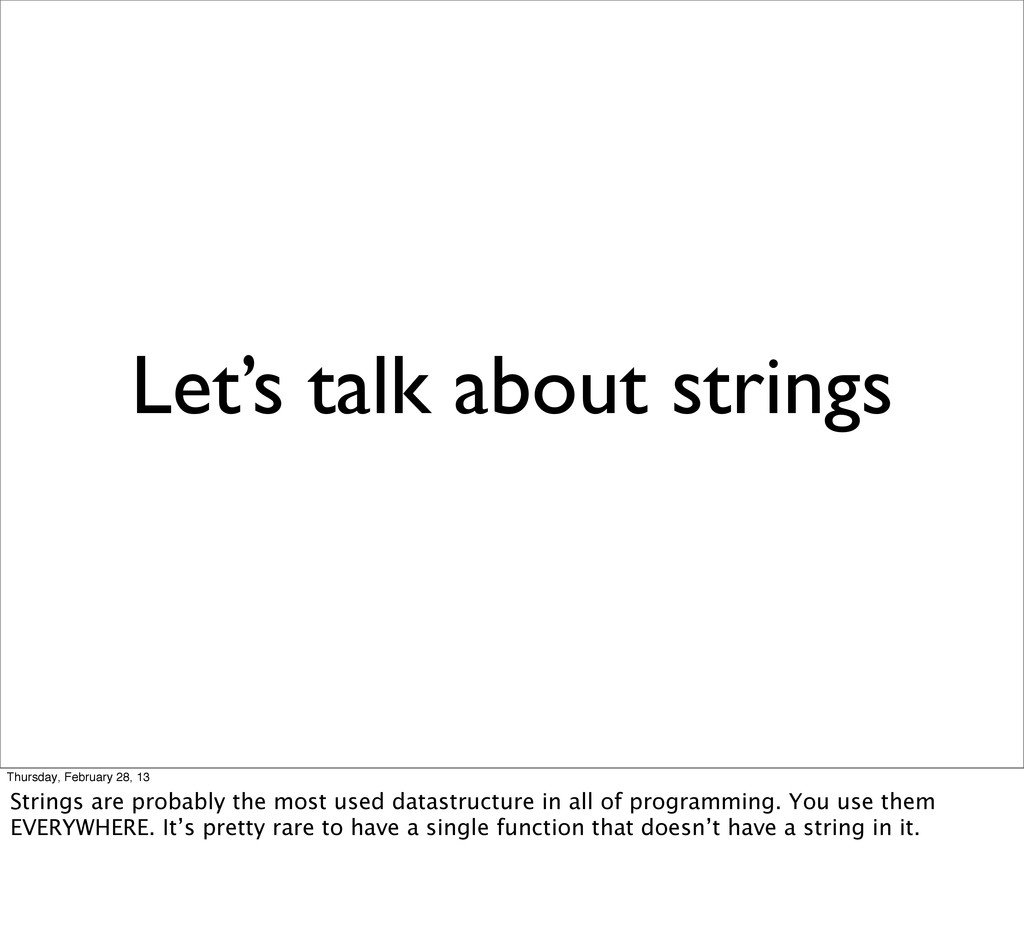 Let's talk about strings Thursday, February 28,...