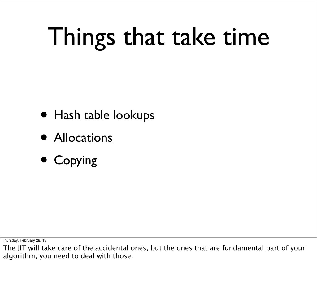 Things that take time • Hash table lookups • Al...