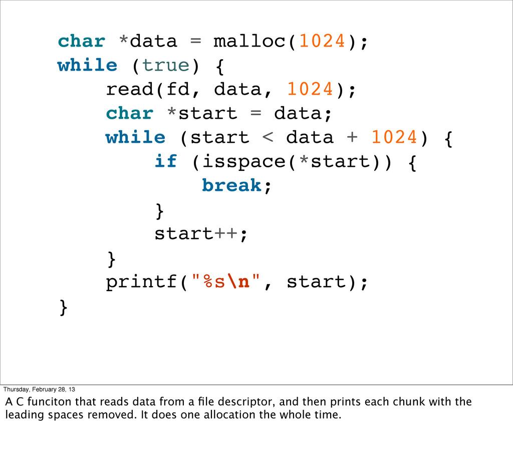 char *data = malloc(1024); while (true) { read(...