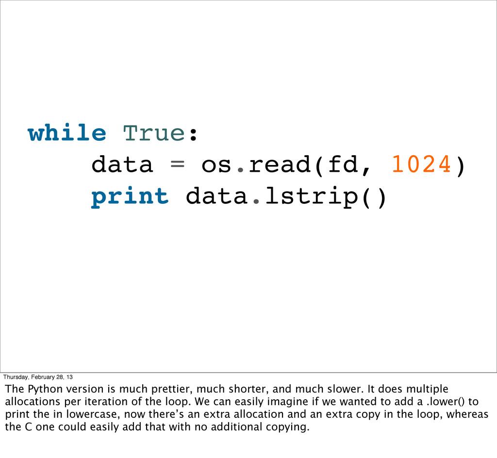 while True: data = os.read(fd, 1024) print data...