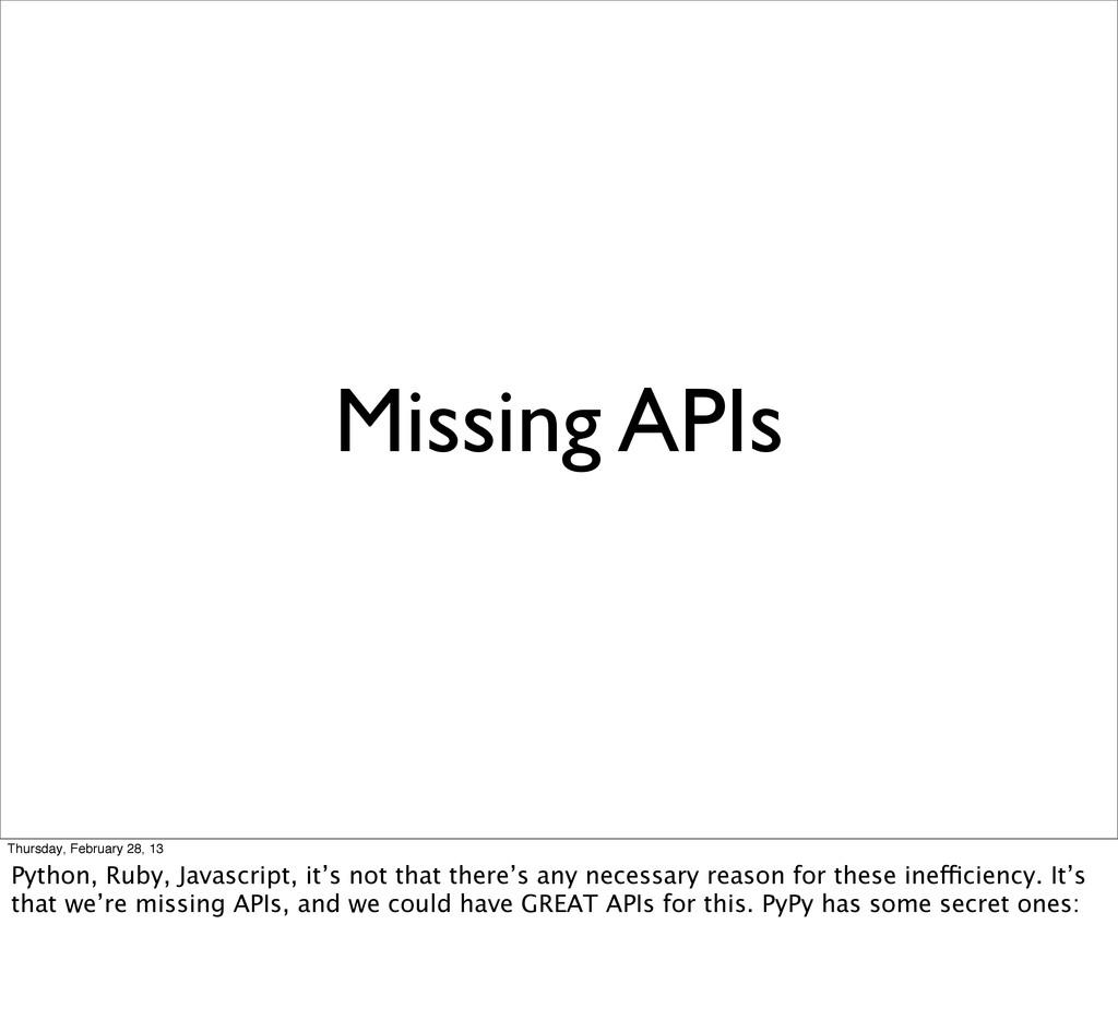 Missing APIs Thursday, February 28, 13 Python, ...