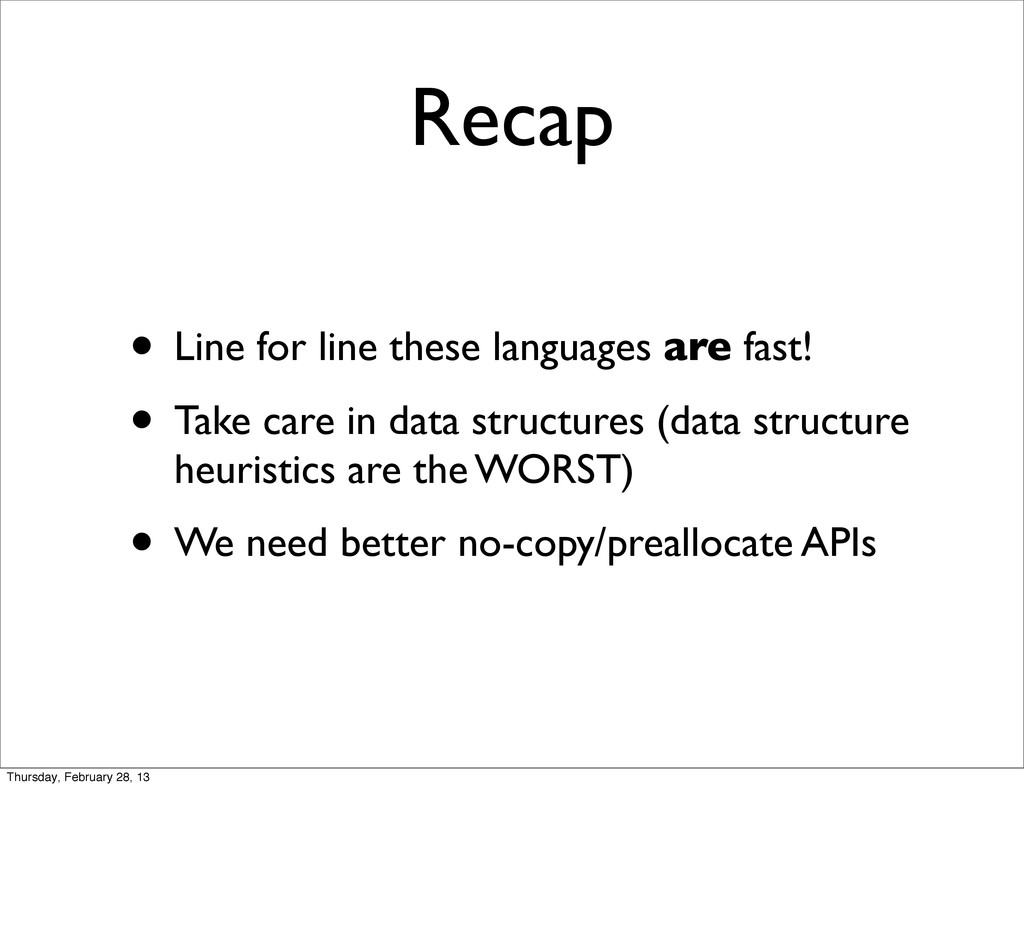 Recap • Line for line these languages are fast!...