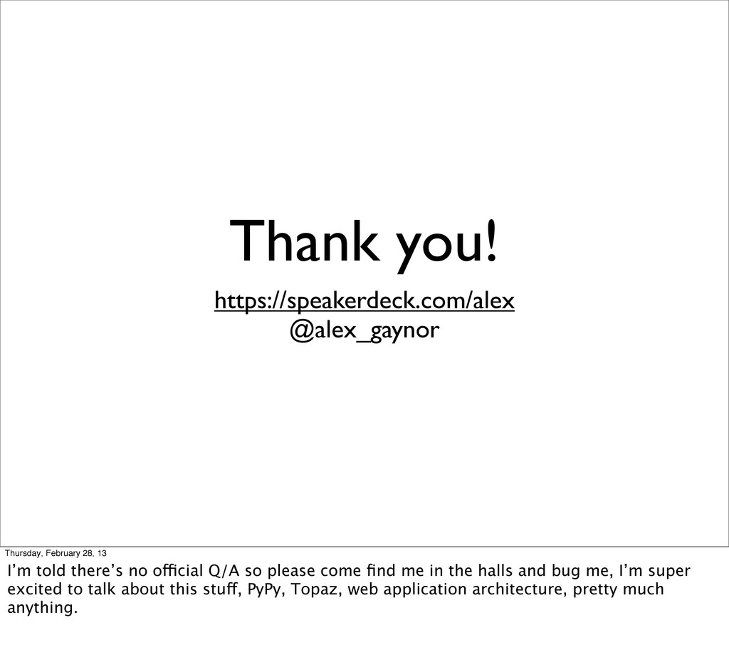Thank you! https://speakerdeck.com/alex @alex_g...
