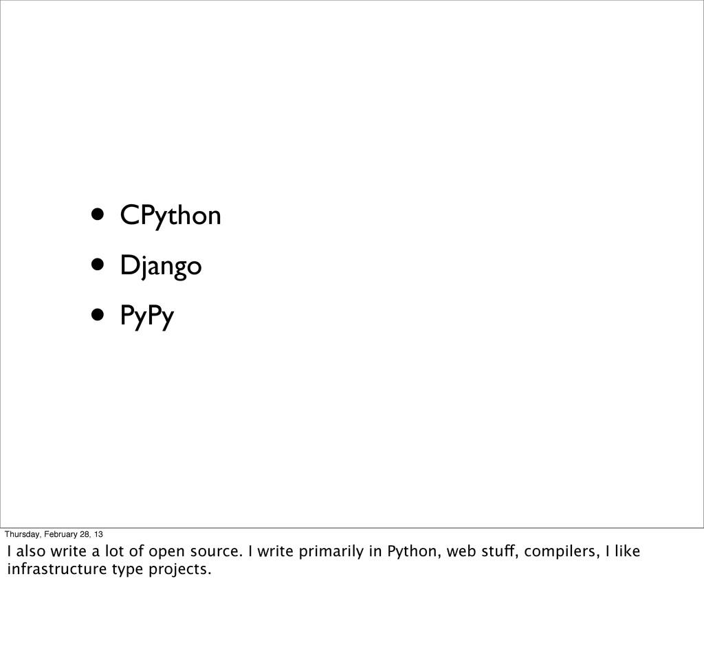 • CPython • Django • PyPy Thursday, February 28...