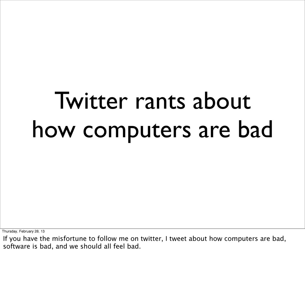 Twitter rants about how computers are bad Thurs...
