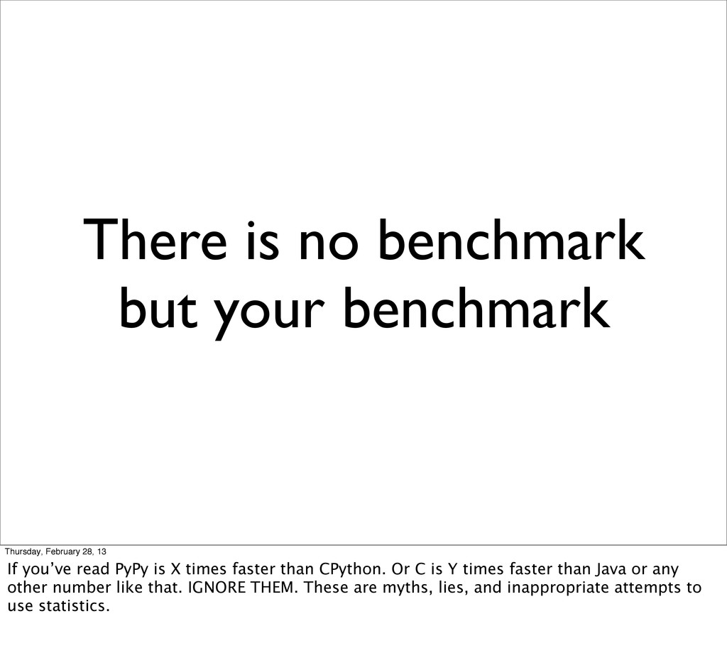 There is no benchmark but your benchmark Thursd...