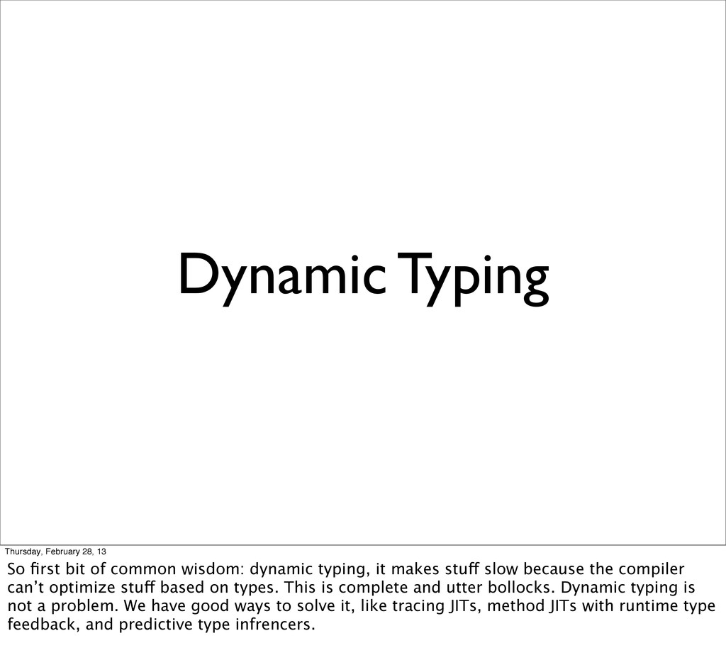 Dynamic Typing Thursday, February 28, 13 So firs...