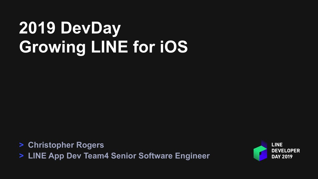 2019 DevDay Growing LINE for iOS > Christopher ...