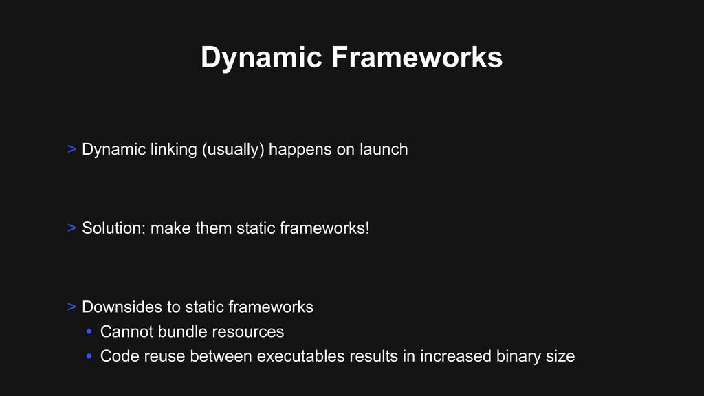Dynamic Frameworks > Solution: make them static...