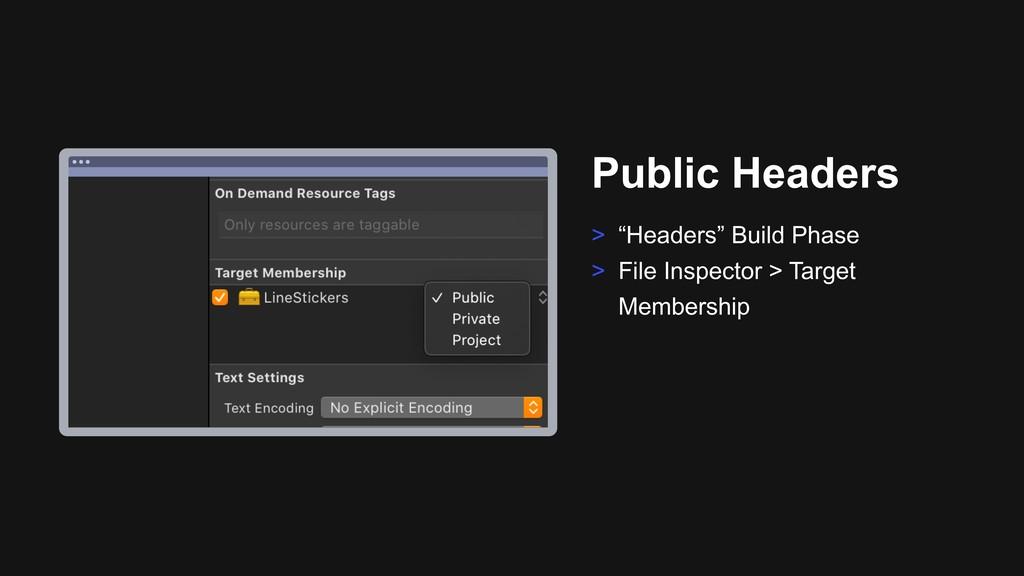 "Ƃ Public Headers > ""Headers"" Build Phase > File..."