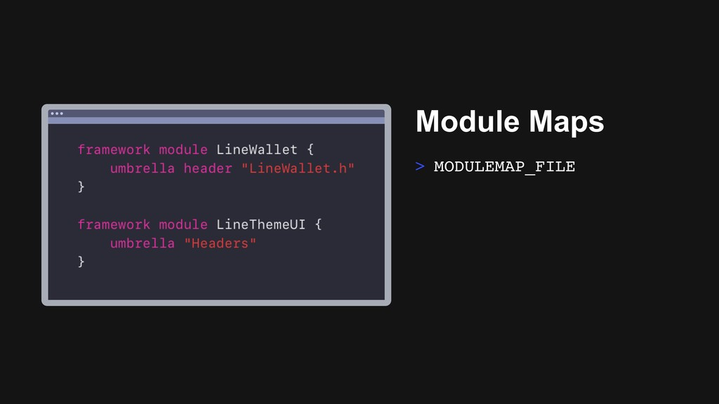 Ƃ Module Maps > MODULEMAP_FILE