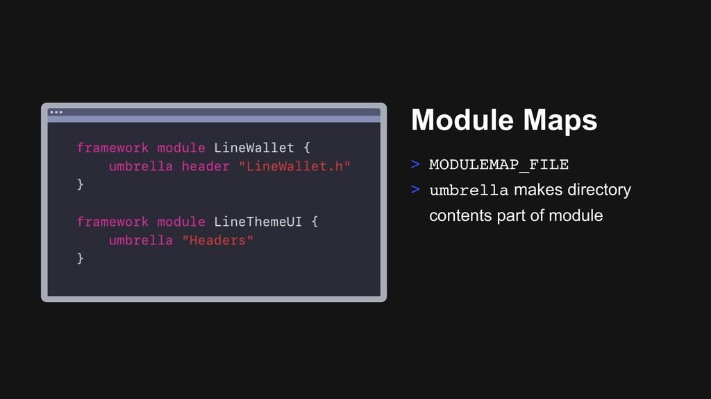 Ƃ Module Maps > MODULEMAP_FILE > umbrella makes...