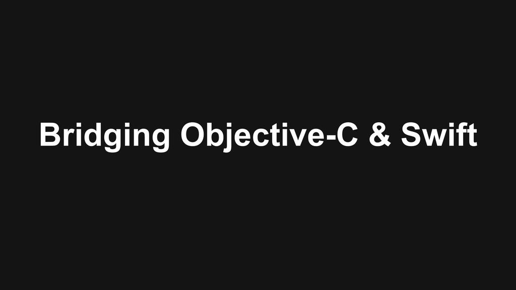 Bridging Objective-C & Swift
