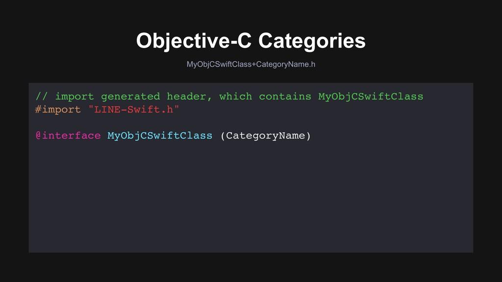 MyObjCSwiftClass+CategoryName.h Objective-C Cat...