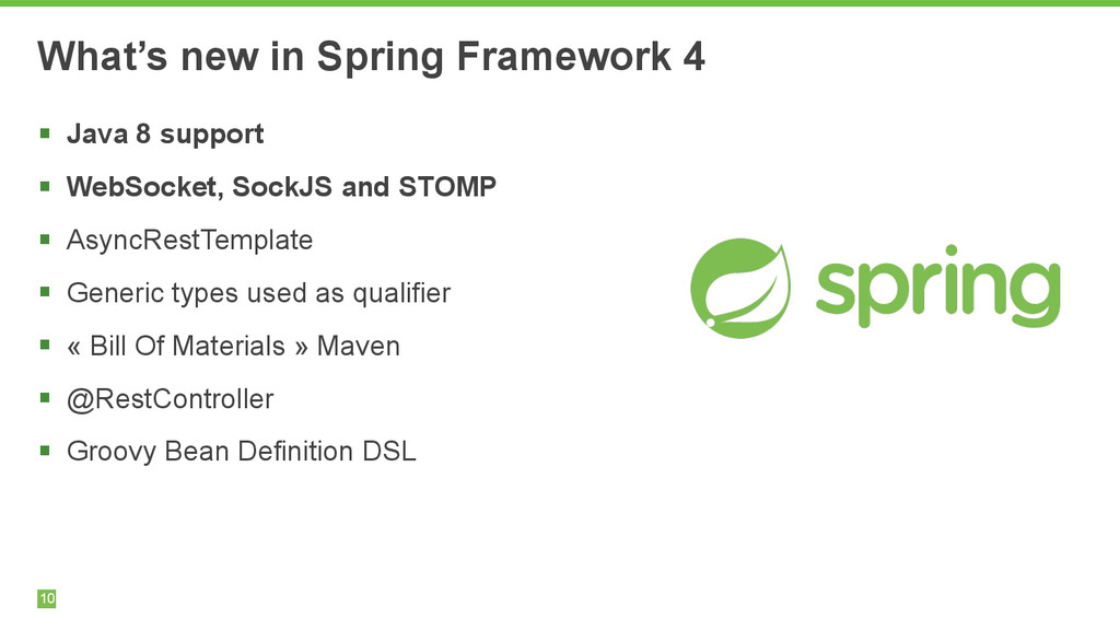 10 What's new in Spring Framework 4 § Java 8 s...