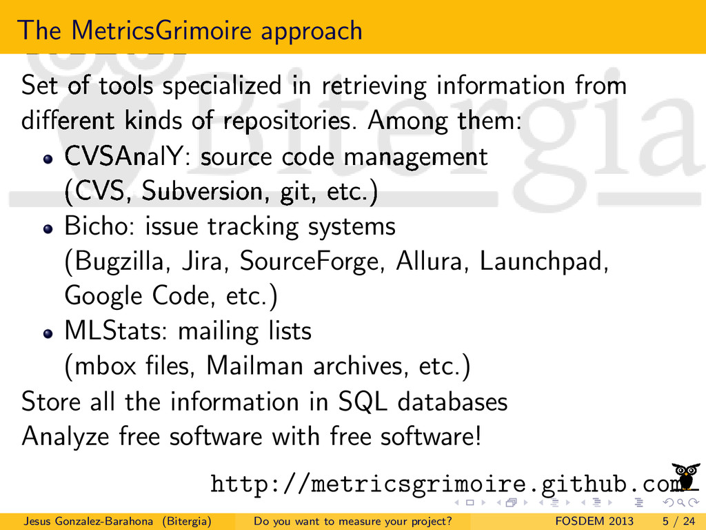 The MetricsGrimoire approach Set of tools speci...