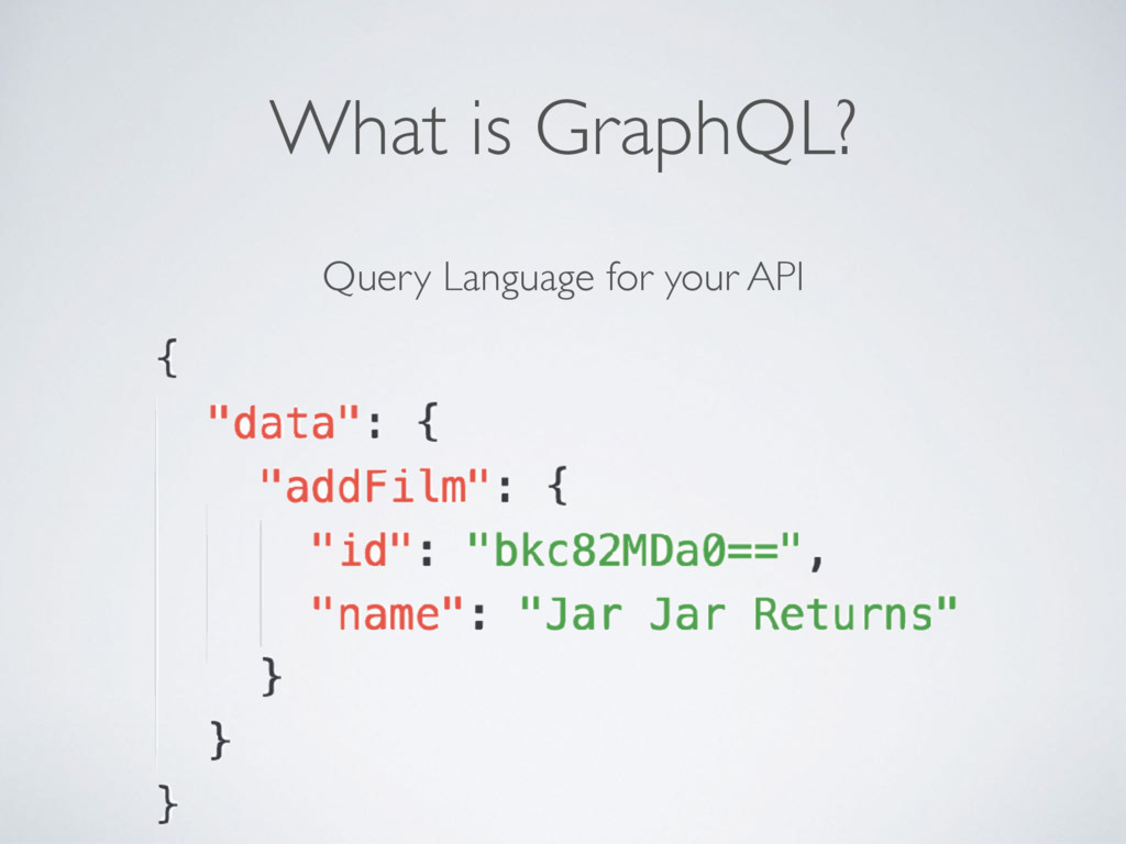 What is GraphQL? Query Language for your API
