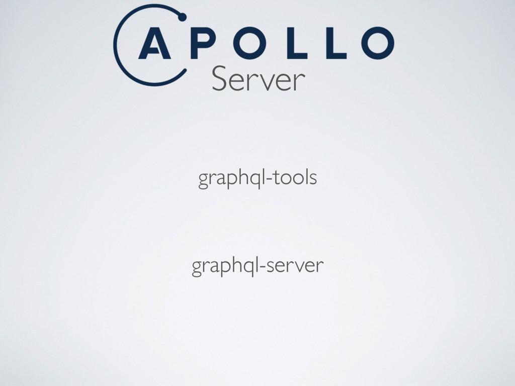 Server graphql-server graphql-tools