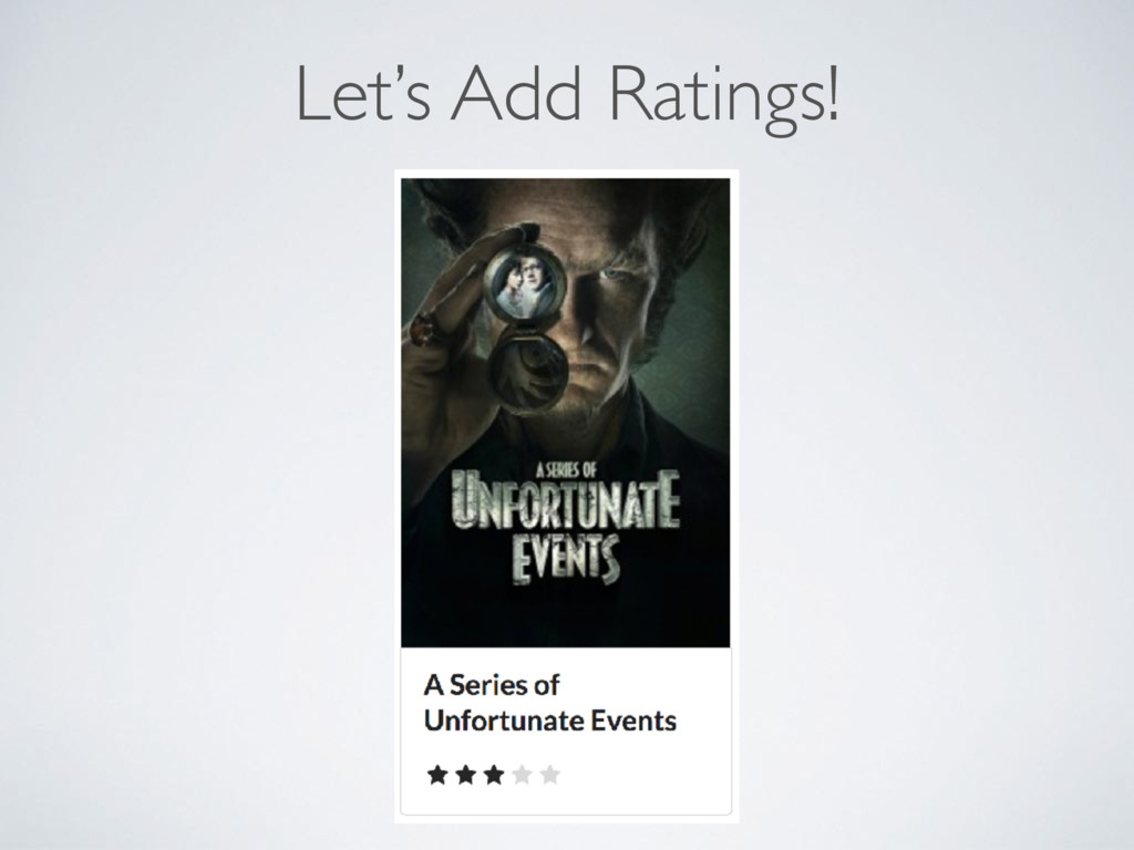 Let's Add Ratings!